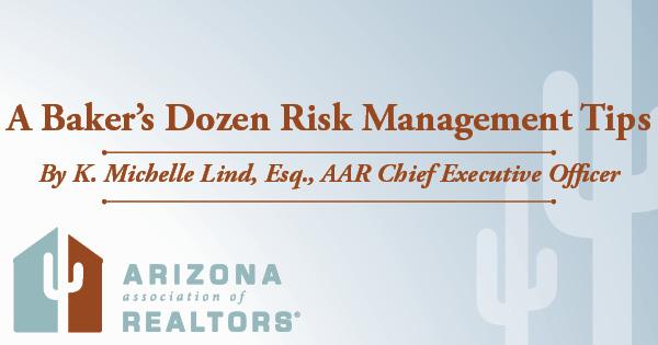 Baker's Dozen Risk Management Tips Arizona Real Estate K Michelle Lind