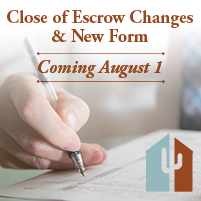 close of escrow changes coming August 1